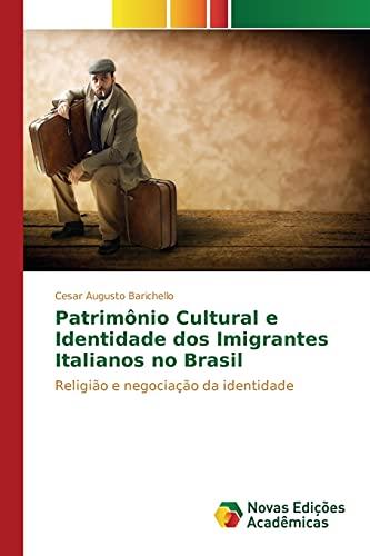 Patrimà nio Cultural e Identidade dos Imigrantes: Barichello Cesar Augusto