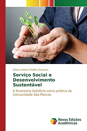 9783841702920: Serviço Social e Desenvolvimento Sustentável: A Economia Solidária como prática da Comunidade São Marcos (Portuguese Edition)