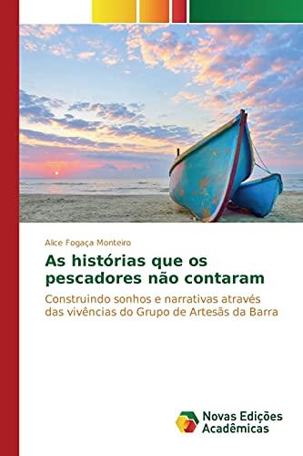 As histórias que os pescadores não contaram: Fogaça Monteiro, Alice