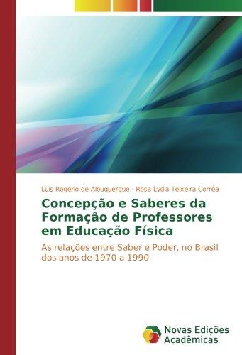 Concepção e Saberes da Formação de Professores: Luís Rogério de