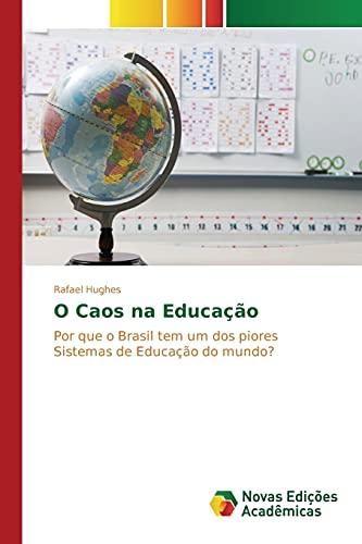 O Caos na Educação: Por que o Brasil tem um dos piores Sistemas de Educaç&...