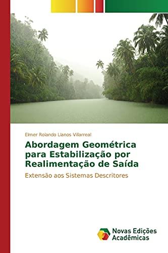 9783841706737: Abordagem Geométrica para Estabilização por Realimentação de Saída: Extensão aos Sistemas Descritores (Portuguese Edition)