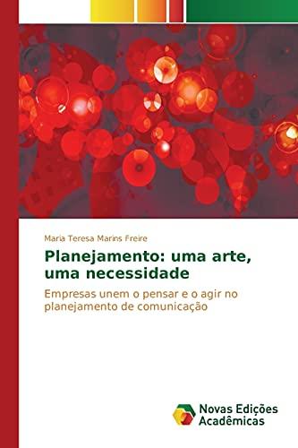 Planejamento: uma arte, uma necessidade: Marins Freire, Maria