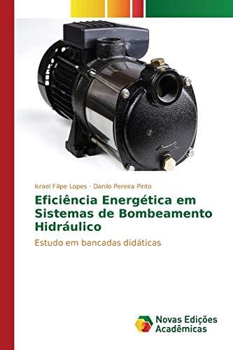 9783841710680: Eficiência Energética em Sistemas de Bombeamento Hidráulico: Estudo em bancadas didáticas (Portuguese Edition)