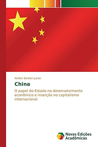 9783841711618: China: O papel do Estado no desenvolvimento econômico e inserção no capitalismo internacional (Portuguese Edition)