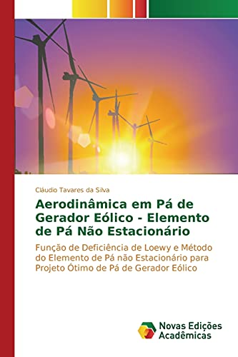 9783841712578: Aerodinâmica em Pá de Gerador Eólico - Elemento de Pá Não Estacionário