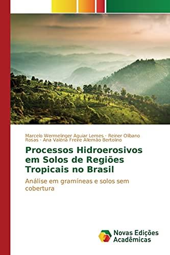 Processos Hidroerosivos em Solos de Regiões Tropicais: Wermelinger Aguiar Lemes,
