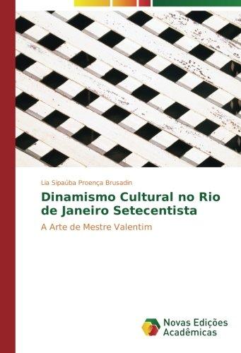 9783841713964: Dinamismo Cultural no Rio de Janeiro Setecentista: A Arte de Mestre Valentim