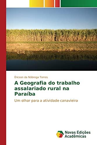 A Geografia do trabalho assalariado rural na: Torres, Éricson da