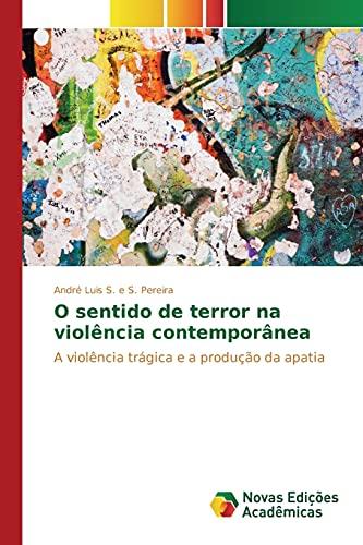 O sentido de terror na violência contemporânea: A violência trágica e a ...