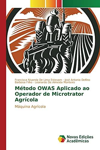 9783841717139: Método OWAS Aplicado ao Operador de Microtrator Agrícola: Máquina Agrícola (Portuguese Edition)
