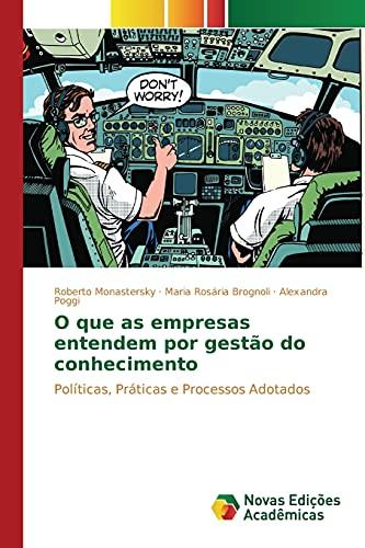 9783841717375: O que as empresas entendem por gestão do conhecimento: Políticas, Práticas e Processos Adotados (Portuguese Edition)