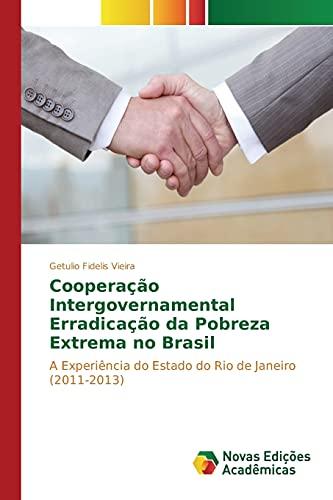 Cooperação Intergovernamental Erradicação da Pobreza Extrema no: Fidelis Vieira, Getulio
