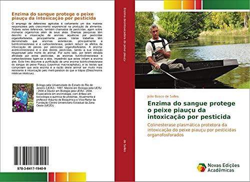 Enzima do sangue protege o peixe piauçu da intoxicação por pesticida: Colinesterase plasmática ...