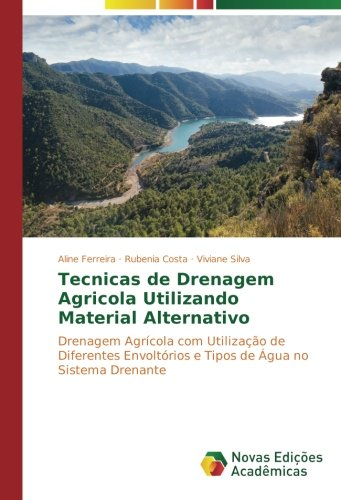 Tecnicas de Drenagem Agricola Utilizando Material Alternativo: Ferreira, Aline /