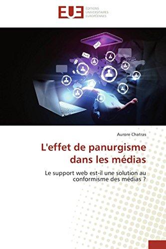 9783841730015: L'effet de panurgisme dans les médias: Le support web est-il une solution au conformisme des médias ? (Omn.Univ.Europ.) (French Edition)