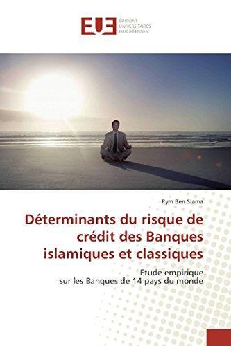 Determinants Du Risque de Credit Des Banques: Ben Slama Rym
