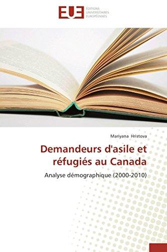 9783841730671: Demandeurs d'asile et réfugiés au Canada: Analyse démographique (2000-2010) (Omn.Univ.Europ.) (French Edition)