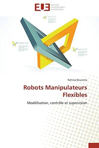 9783841730909: Robots Manipulateurs Flexibles: Modélisation, contrôle et supervision (Omn.Univ.Europ.) (French Edition)
