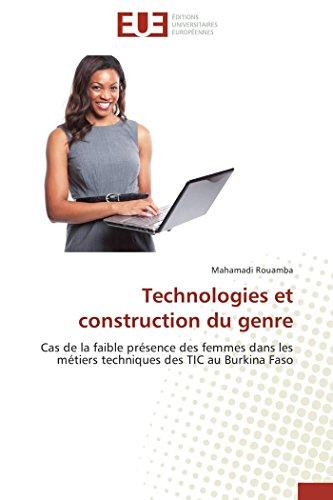 9783841731005: Technologies et construction du genre: Cas de la faible présence des femmes dans les métiers techniques des TIC au Burkina Faso (Omn.Univ.Europ.) (French Edition)