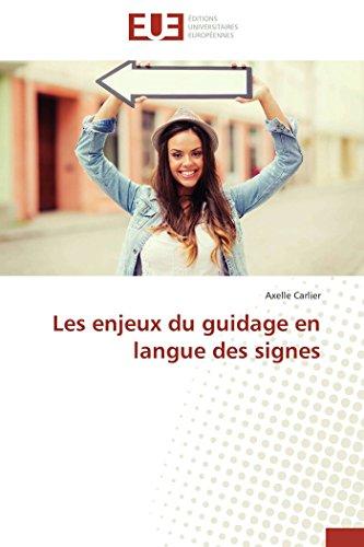 9783841731630: Les enjeux du guidage en langue des signes (Omn.Univ.Europ.) (French Edition)