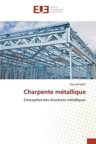 9783841732460: Charpente métallique: Conception des structures métalliques (French Edition)