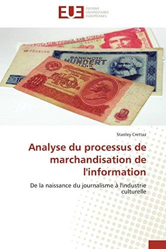 9783841732859: Analyse du processus de marchandisation de l'information: De la naissance du journalisme à l'industrie culturelle