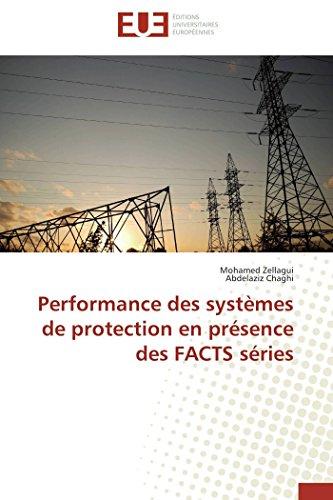 9783841733658: Performance des syst�mes de protection en pr�sence des FACTS s�ries