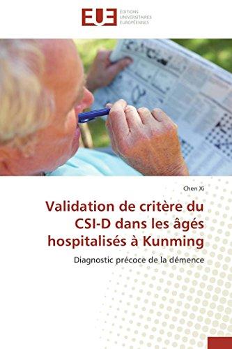 9783841733825: Validation de critère du CSI-D dans les âgés hospitalisés à Kunming: Diagnostic précoce de la démence (Omn.Univ.Europ.) (French Edition)
