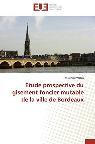 9783841734068: Étude prospective du gisement foncier mutable de la ville de Bordeaux (Omn.Univ.Europ.) (French Edition)