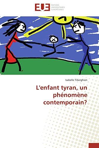 9783841734921: L'enfant tyran, un phénomène contemporain?