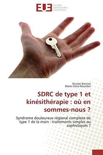 9783841734976: SDRC de type 1 et kin�sith�rapie : o� en sommes-nous ?: Syndrome douloureux r�gional complexe de type 1 de la main : traitements simples ou sophistiqu�s ?