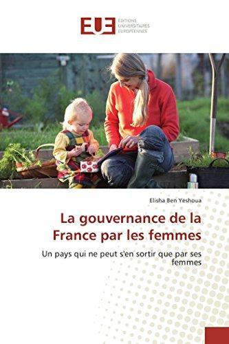La Gouvernance de La France Par Les Femmes (Book): Elisha Ben Yeshoua