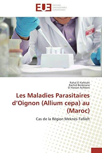 9783841736512: Les Maladies Parasitaires d'Oignon (Allium cepa) au (Maroc): Cas de la Région Meknès-Tafilelt (Omn.Univ.Europ.) (French Edition)