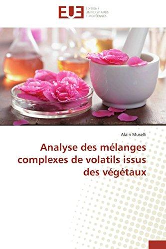 9783841737670: Analyse des m�langes complexes de volatils issus des v�g�taux