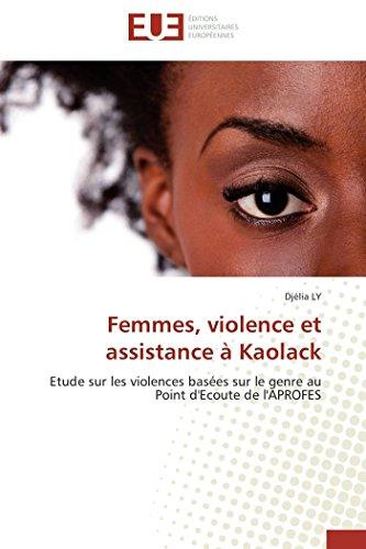 9783841739308: Femmes, violence et assistance � Kaolack: Etude sur les violences bas�es sur le genre au Point d'Ecoute de l'Aprofes