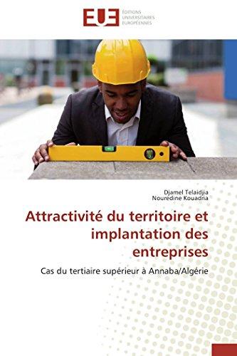 9783841739841: Attractivit� du territoire et implantation des entreprises: Cas du tertiaire sup�rieur � Annaba/Alg�rie