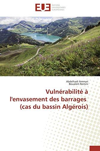 9783841740410: Vuln�rabilit� � l'envasement des barrages (cas du bassin Alg�rois)