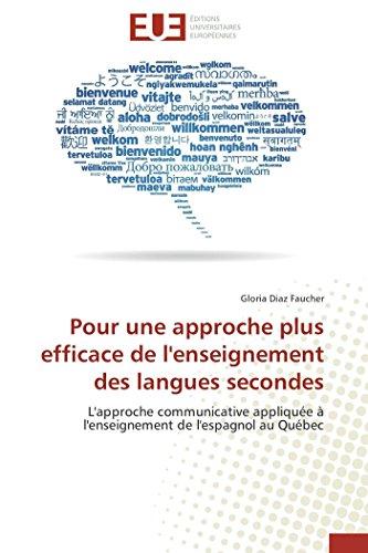 9783841741714: Pour une approche plus efficace de l'enseignement des langues secondes: L'approche communicative appliquée à l'enseignement de l'espagnol au Québec (Omn.Univ.Europ.) (French Edition)