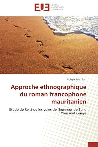 9783841741967: Approche ethnographique du roman francophone mauritanien: Etude de Rell� ou les voies de l'honneur de Tene Youssouf Gueye