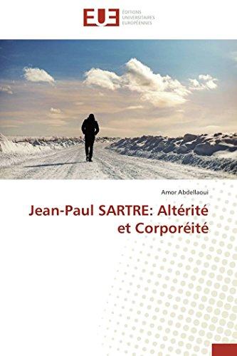 9783841742209: Jean-Paul SARTRE: Alt�rit� et Corpor�it�