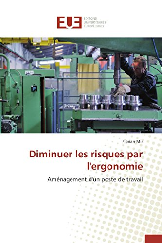 9783841744623: Diminuer les risques par l'ergonomie: Am�nagement d'un poste de travail