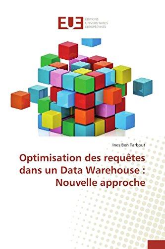 9783841746887: Optimisation Des Requetes Dans Un Data Warehouse: Nouvelle Approche