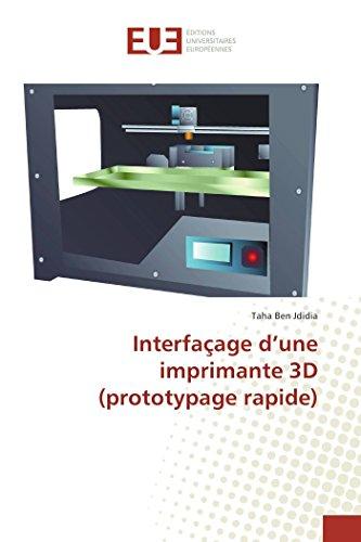 9783841747921: Interfaçage d'une imprimante 3D (prototypage rapide) (Omn.Univ.Europ.) (French Edition)