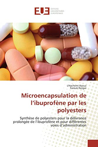 Microencapsulation de l'ibuprofène par les polyesters: Synthèse de polyesters pour la ...