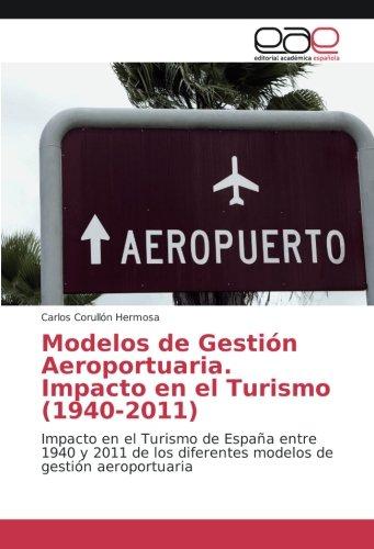 Modelos de Gestión Aeroportuaria. Impacto en el: Corullón Hermosa, Carlos