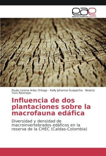 Influencia de dos plantaciones sobre la macrofauna: Arias Ortega, Paula