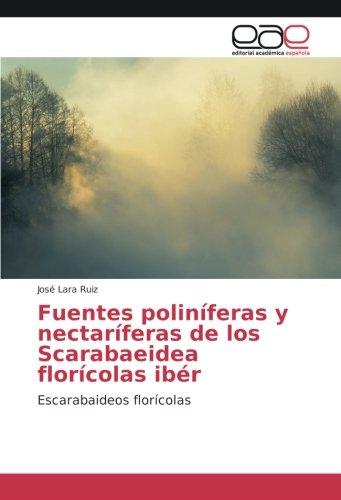 Fuentes poliníferas y nectaríferas de los Scarabaeidea florícolas ibér: Escarabaideos florícolas (...
