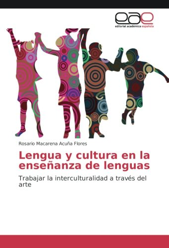 Lengua y cultura en la enseñanza de lenguas: Trabajar la interculturalidad a través del arte (...