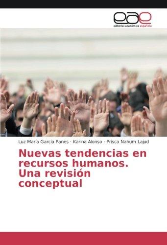 Nuevas tendencias en recursos humanos. Una revisión: Luz María García